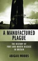 A Manufactured Plague: The History of...