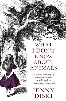 What I Don't Know About Animals