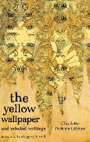 The Yellow Wallpaper and Selected...