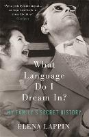 What Language Do I Dream In?: My...