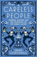 Careless People: Murder, Mayhem and...