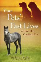 Your Pets Past Lives: And How They ...