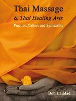 Thai Massage & Thai Healing Arts:...