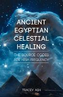 Ancient Egyptian Celestial Healing:...
