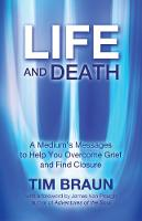 Life and Death: A Medium's Messages ...