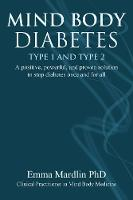 Mind Body Diabetes Type 1 and Type 2:...