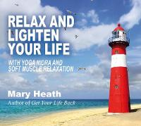 Relax and Lighten Your Life: With ...