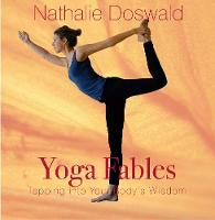 Yoga Fables: Tapping into your body's...