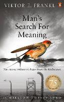 Man's Search For Meaning: The classic...