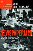 Newspapermen: Hugh Cudlipp, Cecil...