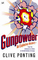 Gunpowder: An Explosive History - ...