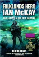 Falklands Hero: Ian McKay, the Last ...