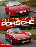 The Affordable Porsche: The Complete...