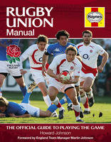 The Rugby Union Manual: The Official...