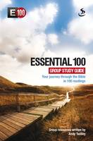 Essential 100: Group Study Guide: ...