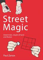 Street Magic: Street Tricks, Sleight...