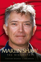 Martin Shaw: The Biography