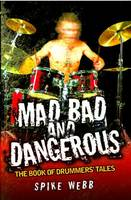 Mad, Bad and Dangerous: The Book of...