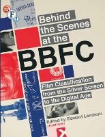 Behind the Scenes at the BBFC: Film...