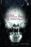 Ethics in the Virtual World: The...