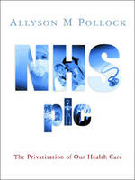 NHS Plc: The Privatisation of Our...
