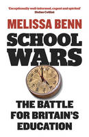 School Wars: The Battle for Britain's...