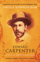 Edward Carpenter: A Life of Liberty...