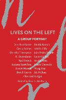 Lives on the Left: Interviews with ...