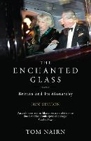 The Enchanted Glass: Britain and Its...