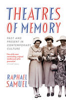 Theatres of Memory: Past and Present...