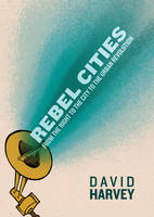 Rebel Cities: From the Right to the...