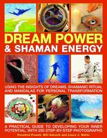 Dream Power and Shaman Energy: Using...