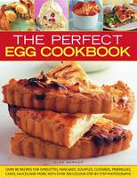 The Perfect Egg Cookbook: Over 80...