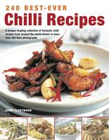 240 Best-Ever Chilli Recipes: A...