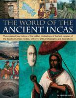 The World of the Ancient Incas: The...