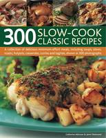 300 Slow-cook Classic Recipes: A...