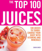 The Top 100 Juices: 100 Juices to...