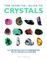 Essential Guide to Crystals: All the...