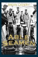 Able Seamen: The Lower Deck of the...