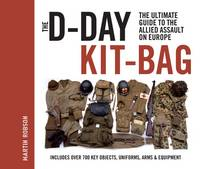 The D-Day Kit-bag: The Ultimate Guide...