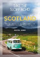 Take the Slow Road: Scotland:...