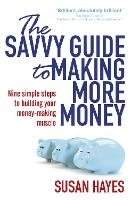 The Savvy Guide to Making More Money