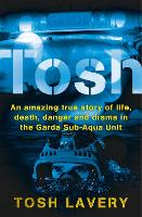 Tosh: An Amazing True Story of Life,...