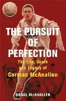 The Pursuit of Perfection: The Life,...