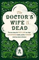 The Doctor's Wife is Dead: A Peculiar...