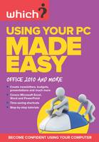 Using Your PC Made Easy: Office 2010...