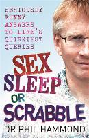 Sex, Sleep or Scrabble?: Seriously...