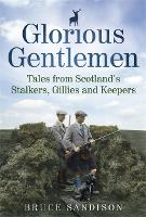 Glorious Gentlemen: Tales from...