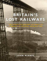 Britain's Lost Railways: The...