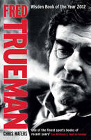 Fred Trueman: The Authorised Biography